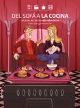 DEL SOFA A LA COCINA: RECETAS DE SERIES DE TELEVISION di LOPEZ, DANIEL