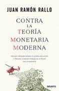 CONTRA LA TEORÍA MONETARIA MODERNA di RALLO, JUAN RAMON