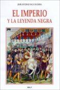 EL IMPERIO Y LA LEYENDA NEGRA di VACA DE OSMA, JOSE ANTONIO