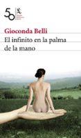 EL INFINITO EN LA PALMA DE LA MANO (PREMIO BIBLIOTECA BREVE 2008) di BELLI, GIOCONDA