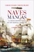 NAVES MANCAS: LA ARMADA ESPAÑOLA A VELA: DE LAS DUNAS A TRAFALGAR de CANALES, CARLOS REY, MIGUEL DEL