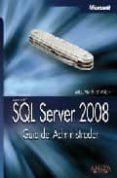 SQL SERVER 2008: GUIA DEL ADMINISTRADOR di STANEK, WILLIAM R.