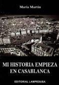MI HISTORIA EMPIEZA EN CASABLANCA di MARTIN, M.