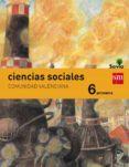CIENCIAS SOCIALES C. VALENCIANA INTEGRADO SAVIA-15 6º EDUCACION PRIMARIA di VV.AA.