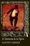 EL FANTASMA DE LA OPERA (2ª ED.) di LEROUX, GASTON