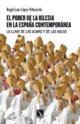 EL PODER DE LA IGLESIA EN LA ESPAÑA CONTEMPORANEA di LOPEZ VILLAVERDE, ANGEL LUIS