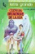 CUENTOS DE LA CALLE DE LA RUA (LETRA GRANDE Nº 16) di DIEZ, LUIS MATEO  APARICIO FERNANDEZ, JUAN PEDRO  MERINO, JOSE MARIA