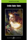 CELTIC FAIRY TALES di JACOBS, JOSEPH