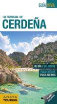 LO ESENCIA DE CRDEÑA 2018 (5ª ED.) (GUIA VIVA) di FERNANDEZ, LUIS ARGEO
