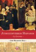 JUDEOCONVERSOS HISPANOS: LA CULTURA de BELMONTE DIAZ, JOSE