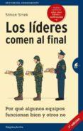 LOS LÍDERES COMEN AL FINAL (EDICIÓN REVISADA) di SINEK, SIMON