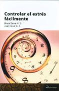 CONTROLAR EL ESTRES FACILMENTE (2ª ED.) di DEWE M.D. BRUCE DEWE M.A. JOAN