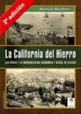 LA CALIFORNIA DEL HIERRO (2ª ED.): LAS MINAS Y LA MODERNIZACION E CONOMICA Y SOCIAL DE VIZCAYA di MONTERO, MANUEL