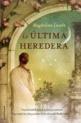 LA ULTIMA HEREDERA de LASALA, MAGDALENA