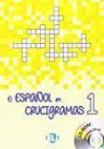 EL ESPAÑOL EN CRUCIGRAMAS: BOOK 1 + DVD-ROM di VV.AA.