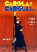 Comprar CAROLA DE DIA, CAROLA DE NOCHE (DVD)