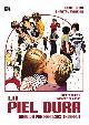 LA PIEL DURA (DVD)