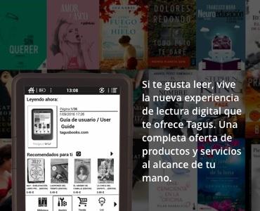 Si te gusta leer, vive la nueva experiencia de lectura digital que te ofrece Tagus. Una completa oferta de productos y servicios al alcance de tu mano.